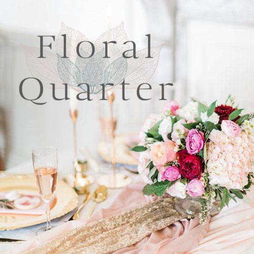 Floral Quarter
